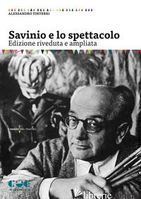 SAVINIO E LO SPETTACOLO - TINTERRI ALESSANDRO