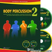 BODY PERCUSSION. CON CD-AUDIO. CON DVD VIDEO. VOL. 2 - PADUANO CIRO; PINOTTI RICCARDO