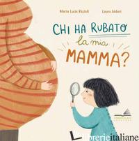 CHI HA RUBATO LA MIA MAMMA? - RICCIOLI MARIA LUCIA