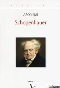 AFORISMI - SCHOPENHAUER ARTHUR