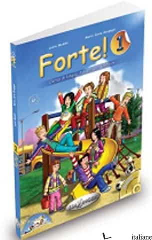 FORTE! LIBRO DELLO STUDENTE ED ESERCIZI. CON CD AUDIO. VOL. 1 - MADDII LUCIA; BORGOGNI MARIA CARLA