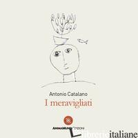 MERAVIGLIATI (I) - CATALANO ANTONIO