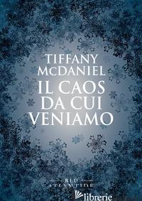 CAOS DA CUI VENIAMO (IL) - MCDANIEL TIFFANY