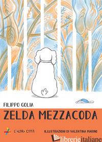 ZELDA MEZZACODA. EDIZ. ILLUSTRATA - GOLIA FILIPPO