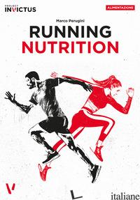 RUNNING NUTRITION - PERUGINI MARCO; EVANGELISTA PAOLO