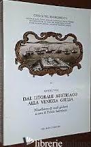 DAL LITORALE AUSTRIACO ALLA VENEZIA GIULIA. MISCELLANEA DI STUDI GIULIANI -