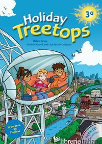 TREETOPS ON HOLIDAY. STUDENT'S BOOK. PER LA 3ª CLASSE ELEMENTARE. CON CD-ROM - 445822