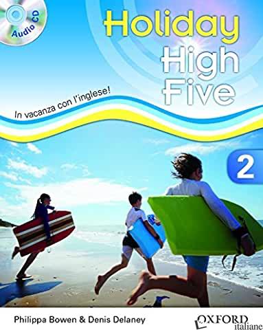 HIGH FIVE ON HOLIDAY. STUDENT BOOK. PER LA SCUOLA MEDIA. CON CD. CON ESPANSIONE  - AA.VV.