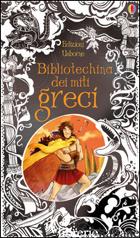 BIBLIOTECHINA DEI MITI GRECI. EDIZ. ILLUSTRATA - MATTHEWS RODNEY