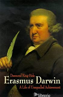 ERASMUS DARWIN A LIFE OF UNEQUALLED ACHIEVEMENT - KING-HELE DESMOND