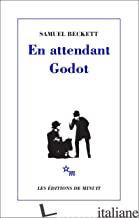 EN ATTENDANT GODOT - BECKETT SAMUEL