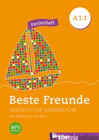 BESTE FREUNDE EDIZIONE INTERNAZIONALE. DEUTSCH FUR JUGENDLICHE. A1/1, FERIENHEFT -