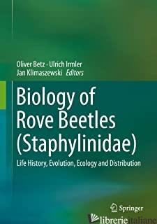 BIOLOGY OF ROVE BEETLES STAPHYLINIDAE - BETZ OLIVER