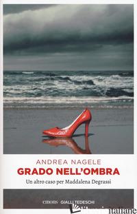 GRADO NELL'OMBRA - NAGELE ANDREA