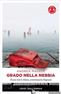 GRADO NELLA NEBBIA - NAGELE ANDREA
