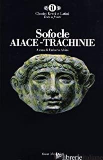 AIACE-TRACHINIE - SOFOCLE; ALBINI U. (CUR.)