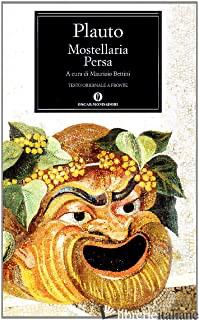 MOSTELLARIA-PERSA - PLAUTO T. MACCIO; BETTINI M. (CUR.)