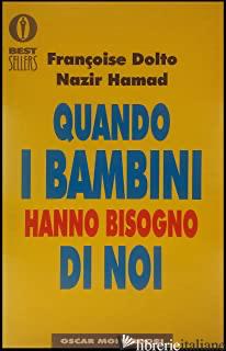 QUANDO I BAMBINI HANNO BISOGNO DI NOI - DOLTO FRANCOISE