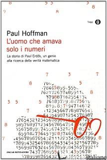 UOMO CHE AMAVA SOLO I NUMERI (L') - HOFFMAN PAUL