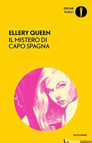 MISTERO DI CAPO SPAGNA (IL) - QUEEN ELLERY