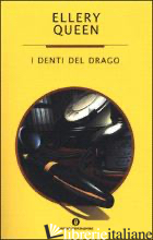 DENTI DEL DRAGO (I) - QUEEN ELLERY