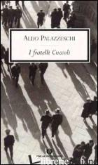 FRATELLI CUCCOLI (I) - PALAZZESCHI ALDO