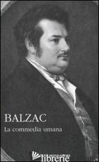 COMMEDIA UMANA (LA). VOL. 3 - BALZAC HONORE' DE; BONGIOVANNI BERTINI M. (CUR.)