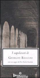 CAPOLAVORI (I) - BASSANI GIORGIO