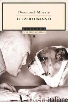 ZOO UMANO (LO) - MORRIS DESMOND