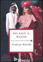 ARABIAN BLONDE - MOORE MELANIE A.