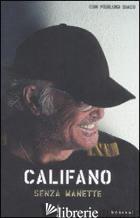 SENZA MANETTE - CALIFANO FRANCO; DIACO PIERLUIGI