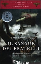 SANGUE DEI FRATELLI. IL ROMANZO DI ROMA (IL). VOL. 4 - POMILIO EMMA