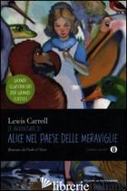 AVVENTURE DI ALICE NEL PAESE DELLE MERAVIGLIE. EDIZ. ILLUSTRATA (LE) - CARROLL LEWIS