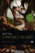 AVVENTURE DI TOM SAWYER. EDIZ. ILLUSTRATA (LE) - TWAIN MARK
