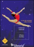 EFFETTO FARFALLA - FERRARI VANESSA