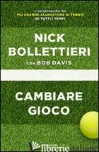 CAMBIARE GIOCO - BOLLETTIERI NICK; DAVIS BOB