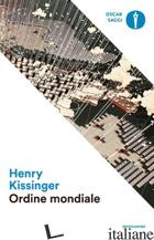 ORDINE MONDIALE - KISSINGER HENRY