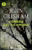 OMBRA DEL SICOMORO (L') - GRISHAM JOHN