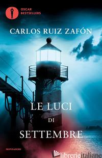 LUCI DI SETTEMBRE (LE) - RUIZ ZAFON CARLOS