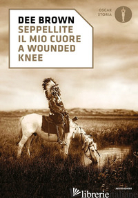 SEPPELLITE IL MIO CUORE A WOUNDED KNEE - BROWN DEE