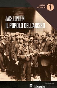 POPOLO DELL'ABISSO (IL) - LONDON JACK; MAFFI M. (CUR.)