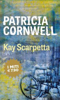 KAY SCARPETTA - CORNWELL PATRICIA D.
