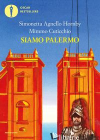 SIAMO PALERMO - AGNELLO HORNBY SIMONETTA; CUTICCHIO MIMMO