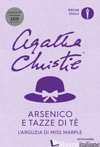 ARSENICO E TAZZE DI TE'. L'ARGUZIA DI MISS MARPLE - CHRISTIE AGATHA; MEDAWAR T. (CUR.)