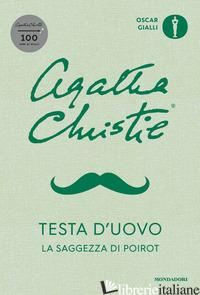 TESTA D'UOVO. LA SAGGEZZA DI POIROT - CHRISTIE AGATHA; BRAWN D. (CUR.)