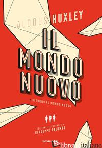 MONDO NUOVO-RITORNO AL MONDO NUOVO. EDIZ. ILLUSTRATA (IL) - HUXLEY ALDOUS