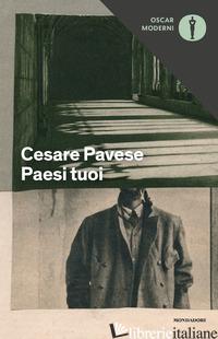 PAESI TUOI - PAVESE CESARE; FORTI M. (CUR.)