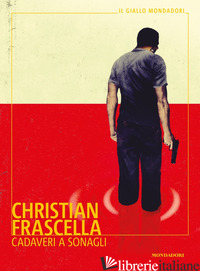 CADAVERI A SONAGLI - FRASCELLA CHRISTIAN