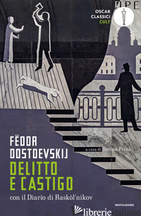DELITTO E CASTIGO. NUOVA EDIZ. - DOSTOEVSKIJ FEDOR; PRINA M. S. (CUR.)