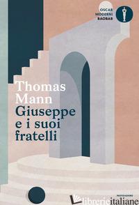 GIUSEPPE E I SUOI FRATELLI - MANN THOMAS; CAMBI F. (CUR.)